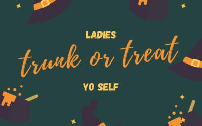 Trunk or Treat Yo Self